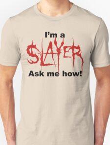 I'm a SLAYER... | BtVS T-Shirt