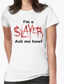 I'm a SLAYER... | BtVS Womens Fitted T-Shirt