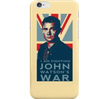 I Am Fighting John Watson's War iPhone Case/Skin