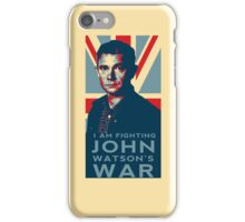 I Am Fighting John Watson's War iPhone Case/Skin