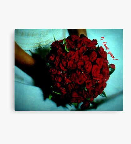 Roses  whose  tag price is love... Canvas Print