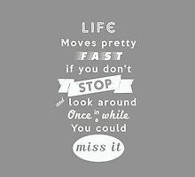 Life moves pretty fast print | Minimalist Poster | Typography | Inspirational by Jennifer Hughey