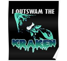 I Outswam the Kraken -Cyan Poster