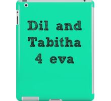 Dil and Tabitha 4 eva iPad Case/Skin