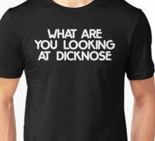 WHAT ARE YOU LOOKING AT DICKNOSE (Teen Wolf) Unisex T-Shirt