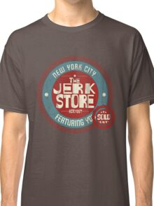 The Jerk Store Classic T-Shirt