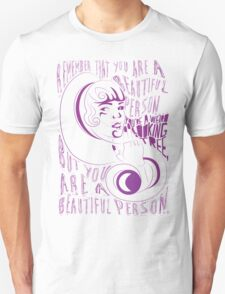 You are a Beautiful Person Unisex T-Shirt