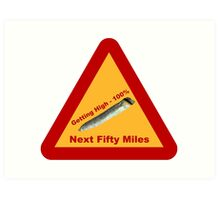 Highway Warning Sign - Getting High Next Fifty Miles Art Print