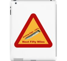Highway Warning Sign - Getting High Next Fifty Miles iPad Case/Skin
