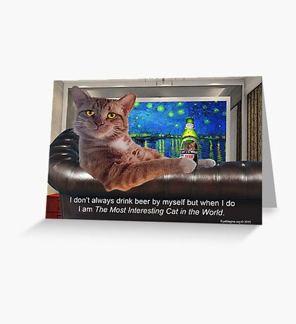 The Most Interesting Cat Greeting Card