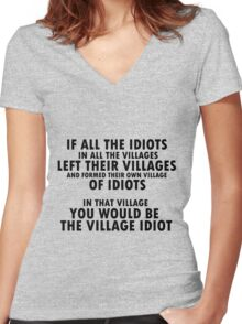 Village Idiot Women's Fitted V-Neck T-Shirt