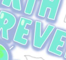 Earth Forever! Sticker