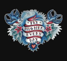 T-Shirt Tattoo - Fly Higher Every Day by Helen Aldous