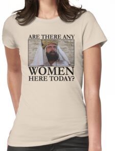 Are there any women here today? Womens Fitted T-Shirt