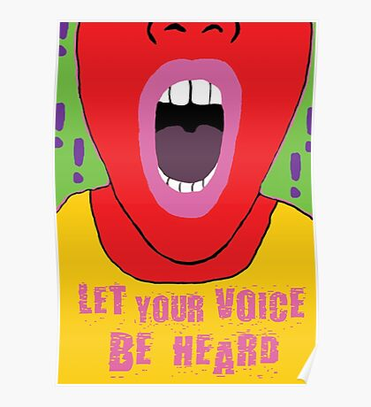 Let Your Voice Be Heard Poster