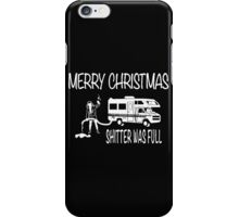 Merry Christmas Shitter's Full iPhone Case/Skin