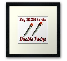 Say HIGH to the Doobie Twins Framed Print