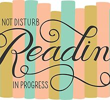 Reading in Progress by DesignsByAND