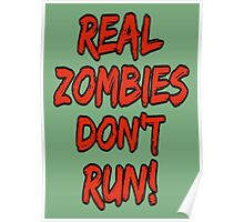 Real zombies don't run. Poster