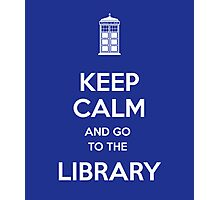 Keep calm and go to the library! Photographic Print