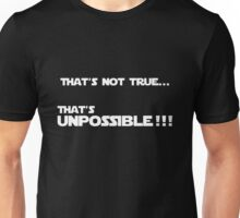 That's Unpossible!!! Unisex T-Shirt
