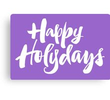 Modern Happy Holydays Holy Days Religious Christmas Holidays Hand Lettering - Purple Canvas Print