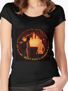 """Beth & Daryl - """"We Should Burn It Down"""" Women's Fitted Scoop T-Shirt"""