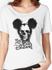 Life is but a dream Women's Relaxed Fit T-Shirt