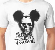Life is but a dream Unisex T-Shirt
