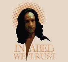 In Abed We Trust Unisex T-Shirt