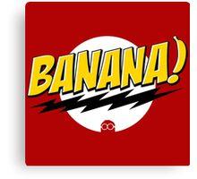 Banana Big Bang Theory Canvas Print
