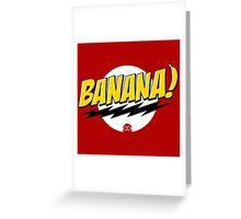 Banana Big Bang Theory Greeting Card