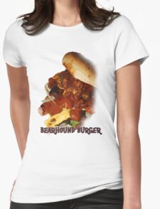 Bearhound Burger!!! Womens Fitted T-Shirt