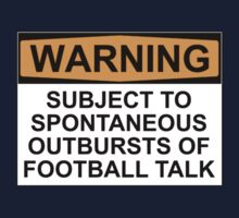 WARNING: SUBJECT TO SPONTANEOUS OUTBURSTS OF FOOTBALL TALK Kids Clothes