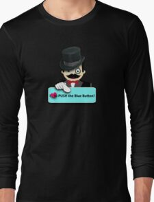 I love to push the blue button! Long Sleeve T-Shirt