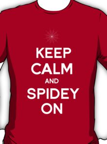 Keep Calm and Spidey On T-Shirt