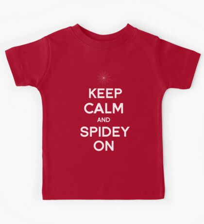 Keep Calm and Spidey On Kids Tee
