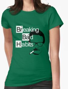 Breaking Bad Habits Womens Fitted T-Shirt