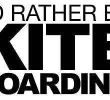 I'd rather be Kite Boarding by LudlumDesign