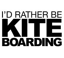 I'd rather be Kite Boarding Photographic Print