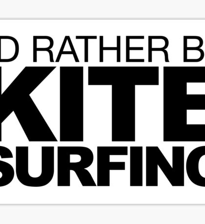 I'd rather be Kite Surfing Sticker
