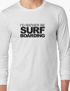 I'd rather be Surf Boarding T-Shirt