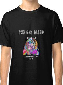 WHILE YOU SLEEP-THE BIG SLEEP  Classic T-Shirt