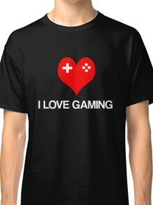 I Love Gaming Classic T-Shirt
