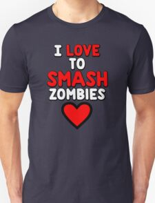 I love to smash zombies T-Shirt
