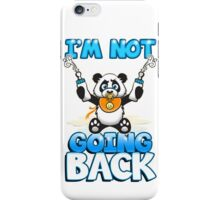 I'm Not Going Back iPhone Case/Skin