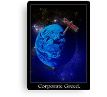 Corporate Greed Canvas Print