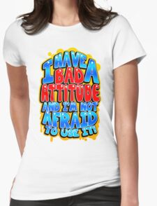 I Have A Bad Attitude Womens Fitted T-Shirt