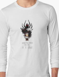 Moriarty: You should see me in a crown Long Sleeve T-Shirt