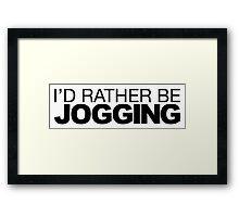 I'd rather be Jogging Framed Print